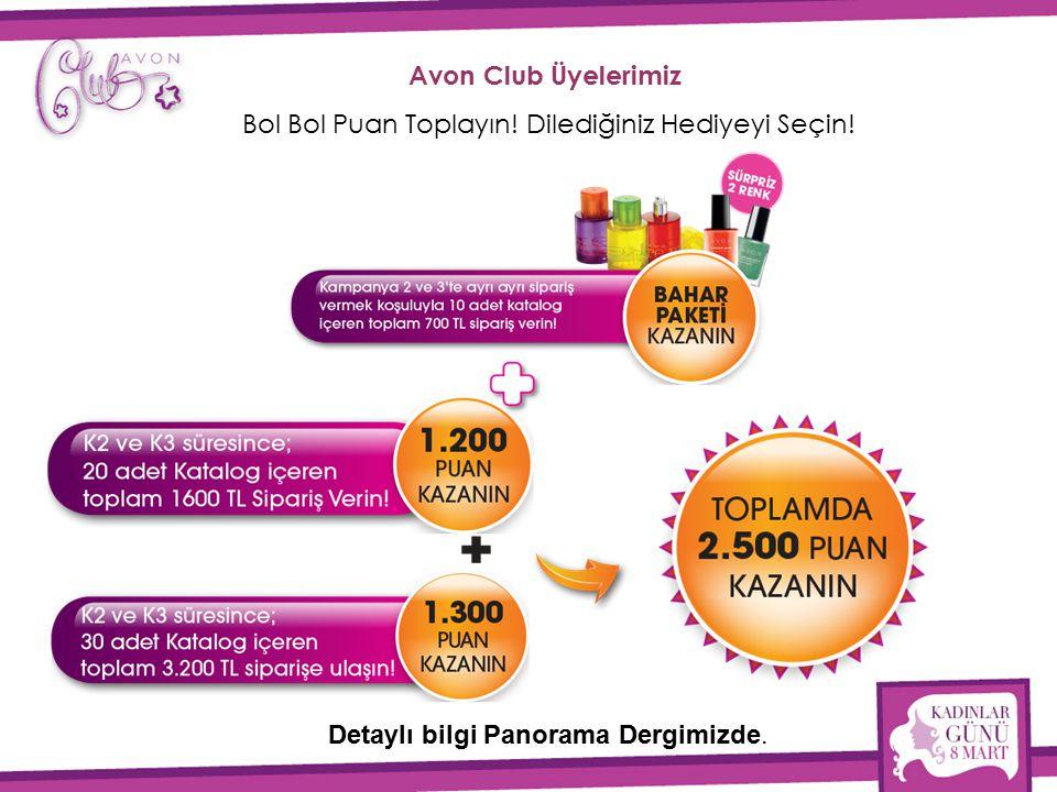 Avon Club Üyelerimiz Bol Bol Puan Toplayın! Dilediğiniz Hediyeyi Seçin! Detaylı bilgi Panorama Dergimizde.