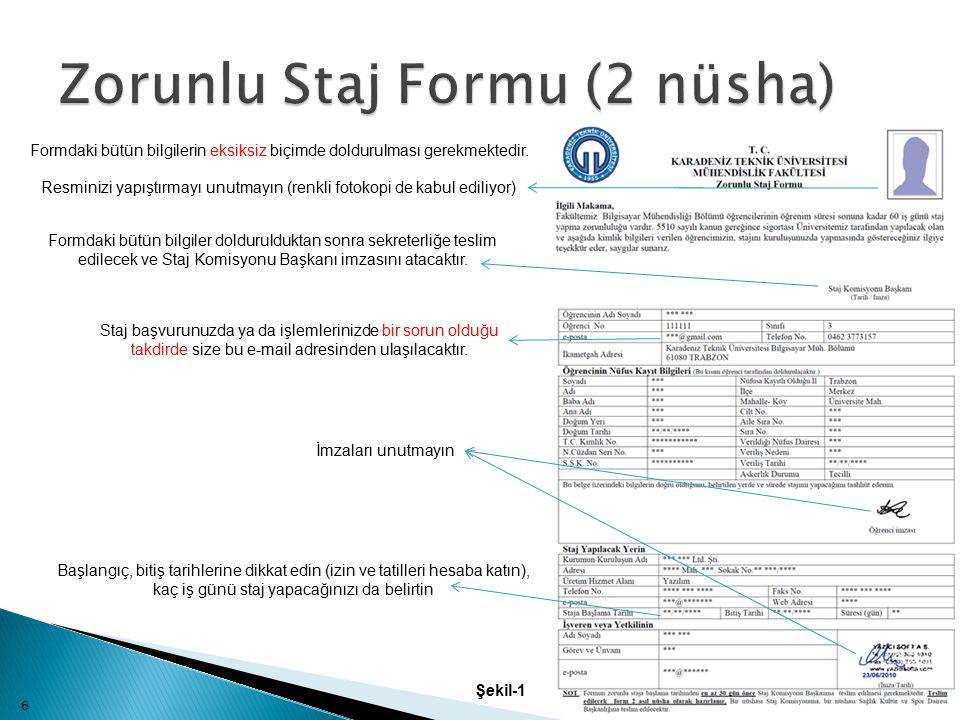 Formdaki bütün bilgilerin eksiksiz biçimde doldurulması gerekmektedir.