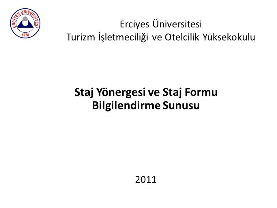 Erciyes Üniversitesi Turizm İşletmeciliği ve Otelcilik Yüksekokulu Staj Yönergesi ve Staj Formu Bilgilendirme Sunusu 2011