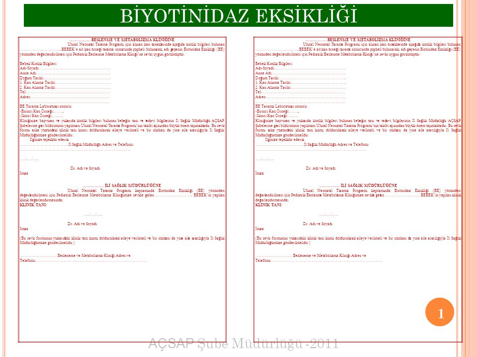 AÇSAP Şube Müdürlüğü -2011 1 BİYOTİNİDAZ EKSİKLİĞİ …………….