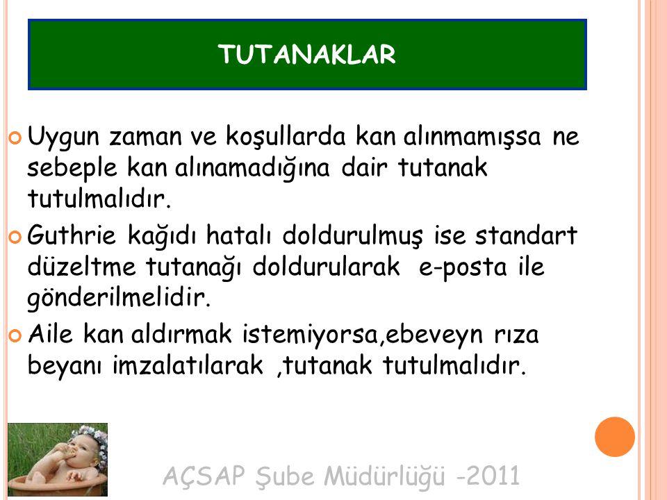 AÇSAP Şube Müdürlüğü -2011 TUTANAKLAR Uygun zaman ve koşullarda kan alınmamışsa ne sebeple kan alınamadığına dair tutanak tutulmalıdır.