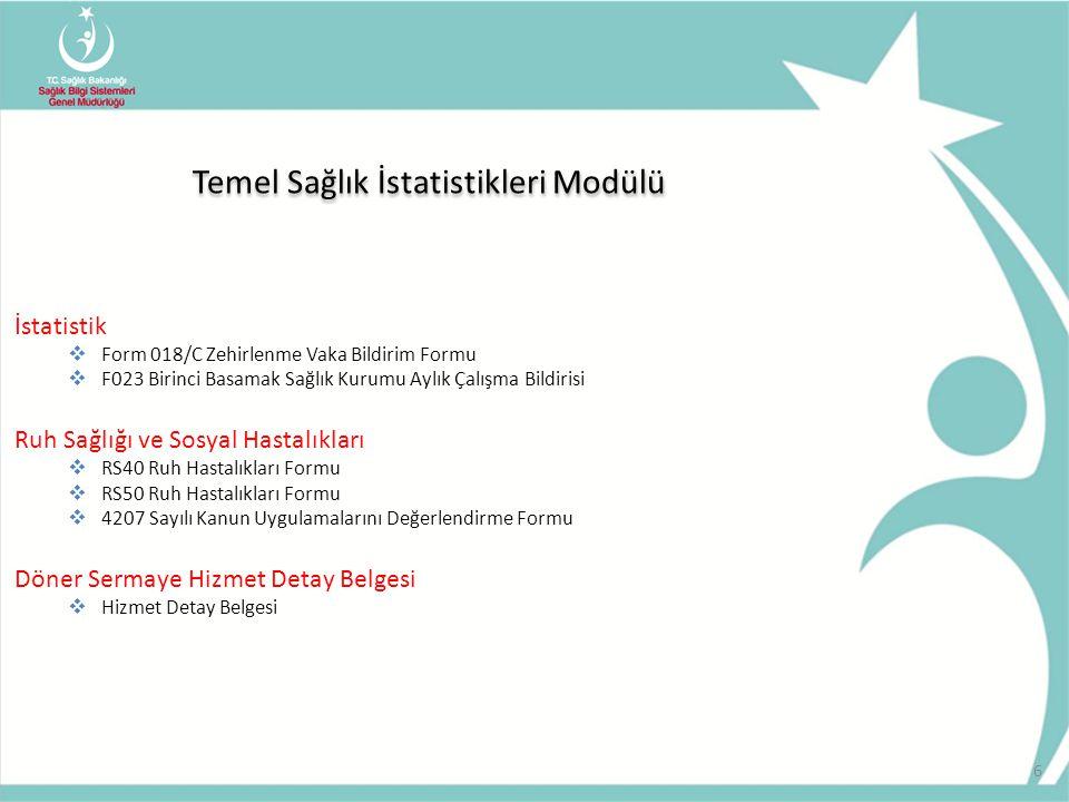 6 İstatistik  Form 018/C Zehirlenme Vaka Bildirim Formu  F023 Birinci Basamak Sağlık Kurumu Aylık Çalışma Bildirisi Ruh Sağlığı ve Sosyal Hastalıkla