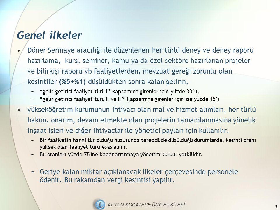 AFYON KOCATEPE ÜNİVERSİTESİ Genel ilkeler Döner Sermaye aracılığı ile düzenlenen her türlü deney ve deney raporu hazırlama, kurs, seminer, kamu ya da