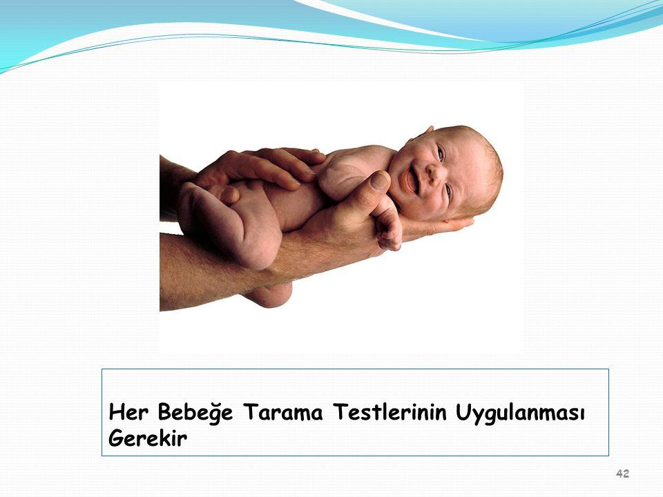 Her Bebeğe Tarama Testlerinin Uygulanması Gerekir 42