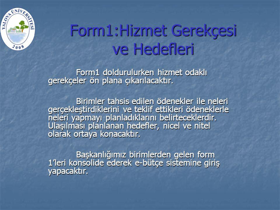 Form1:Hizmet Gerekçesi ve Hedefleri Form1 doldurulurken hizmet odaklı gerekçeler ön plana çıkarılacaktır.