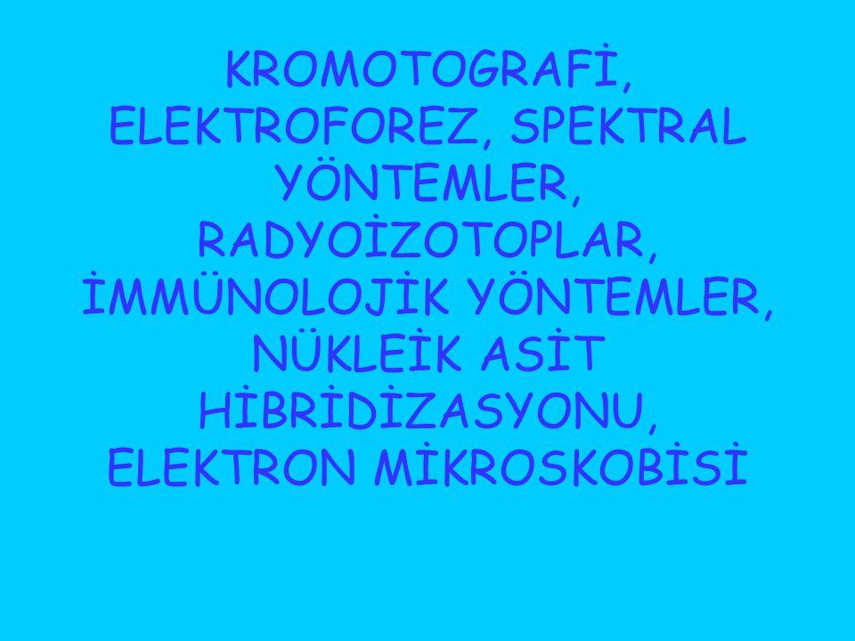 Kromatografi Diğer ayırma yöntemlerinin tam yeterli olamadığı durumlarda, tercihen kullanılan bir ayırma yöntemidir.