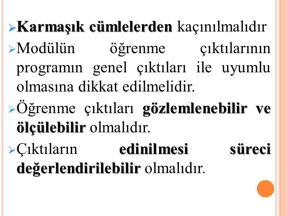  Karmaşık cümlelerden  Karmaşık cümlelerden kaçınılmalıdır  Modülün öğrenme çıktılarının programın genel çıktıları ile uyumlu olmasına dikkat edilm