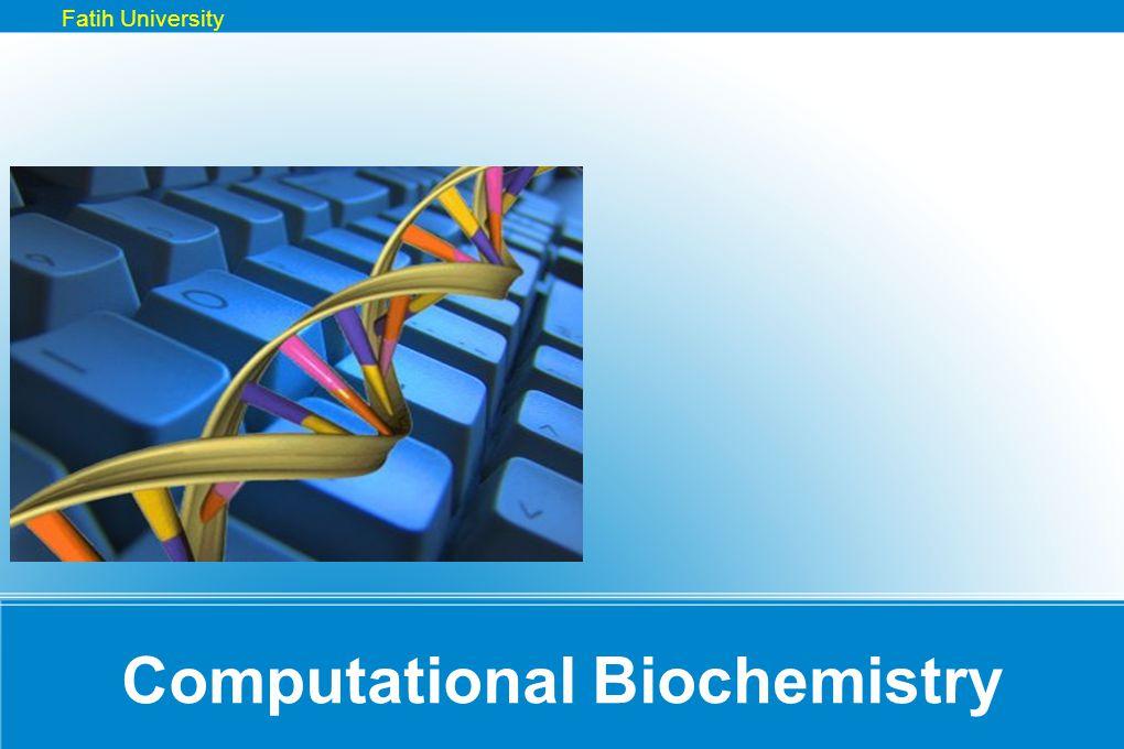 Computational Biochemistry Fatih University