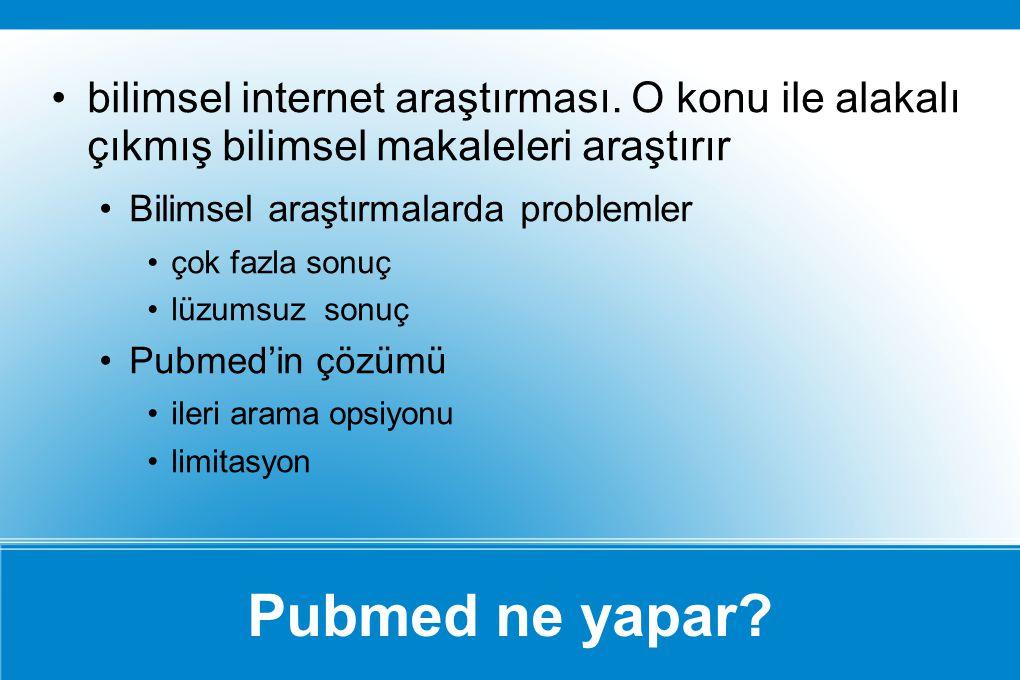 örnek: www.pubmed.com sorgu (query) gir.