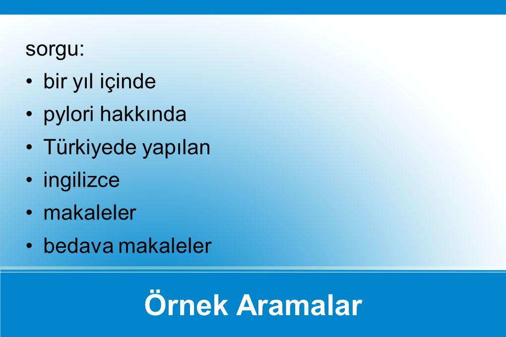Örnek Aramalar sorgu: bir yıl içinde pylori hakkında Türkiyede yapılan ingilizce makaleler bedava makaleler