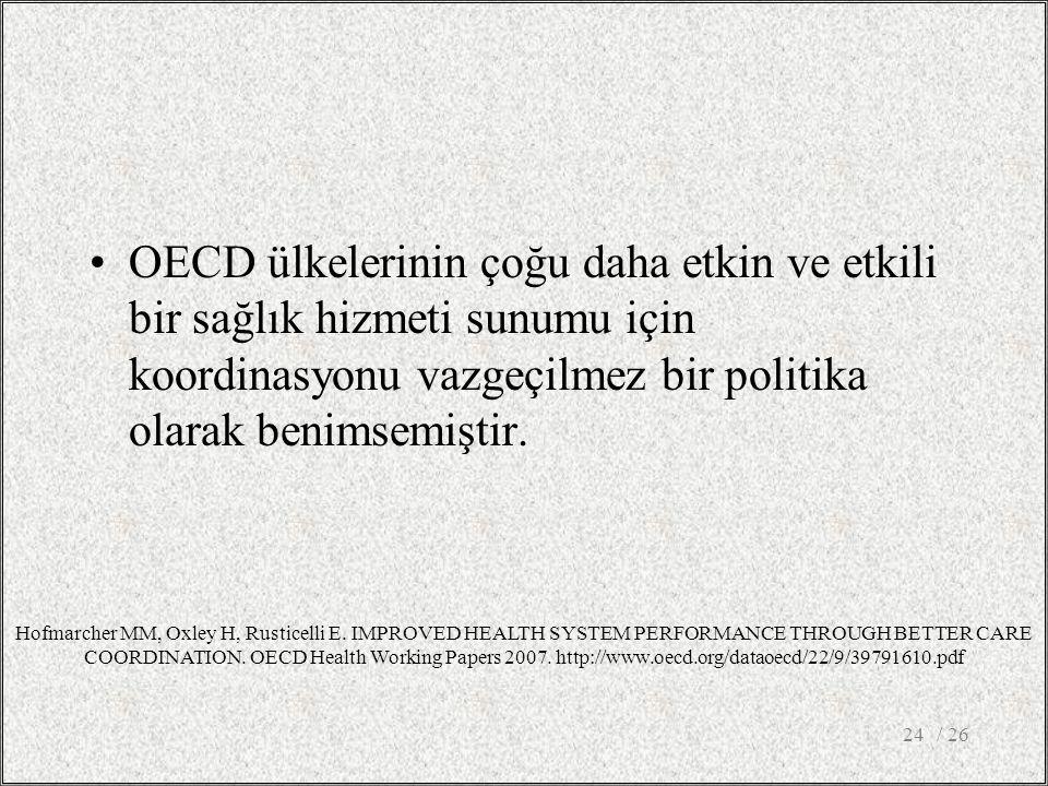 OECD ülkelerinin çoğu daha etkin ve etkili bir sağlık hizmeti sunumu için koordinasyonu vazgeçilmez bir politika olarak benimsemiştir.