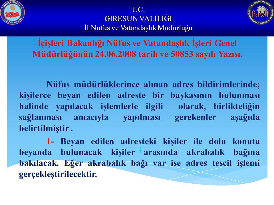 T.C. GİRESUN VALİLİĞİ İl Nüfus ve Vatandaşlık Müdürlüğü İçişleri Bakanlığı Nüfus ve Vatandaşlık İşleri Genel Müdürlüğünün 24.06.2008 tarih ve 50853 sa