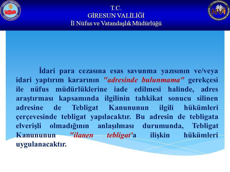 T.C. GİRESUN VALİLİĞİ İl Nüfus ve Vatandaşlık Müdürlüğü İdari para cezasına esas savunma yazısının ve/veya idari yaptırım kararının