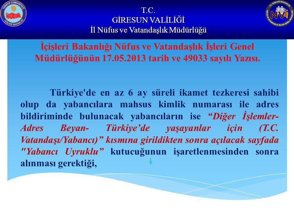 T.C. GİRESUN VALİLİĞİ İl Nüfus ve Vatandaşlık Müdürlüğü İçişleri Bakanlığı Nüfus ve Vatandaşlık İşleri Genel Müdürlüğünün 17.05.2013 tarih ve 49033 sa