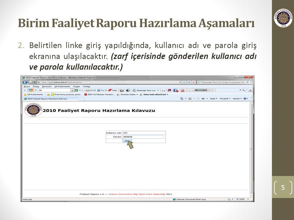 Birim Faaliyet Raporu Hazırlama Aşamaları 2.Belirtilen linke giriş yapıldığında, kullanıcı adı ve parola giriş ekranına ulaşılacaktır.