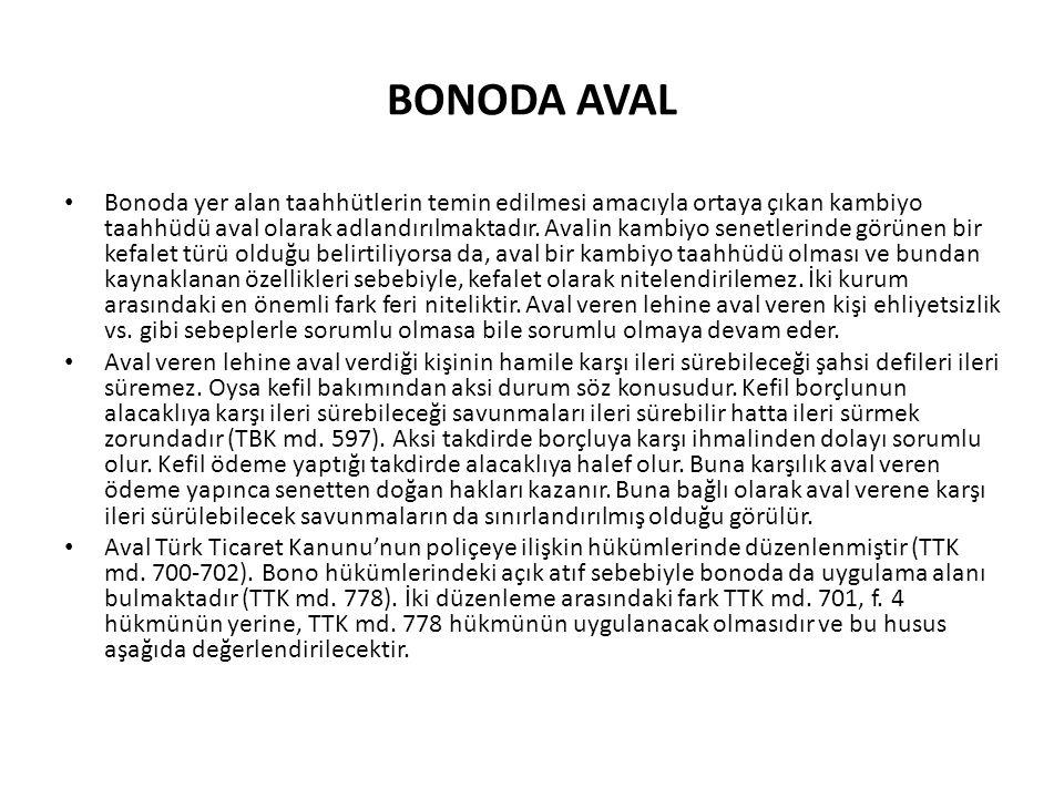 BONODA AVAL Bonoda yer alan taahhütlerin temin edilmesi amacıyla ortaya çıkan kambiyo taahhüdü aval olarak adlandırılmaktadır. Avalin kambiyo senetler