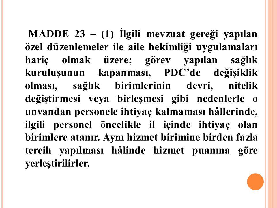 MADDE 23 – (1) İlgili mevzuat gereği yapılan özel düzenlemeler ile aile hekimliği uygulamaları hariç olmak üzere; görev yapılan sağlık kuruluşunun kap