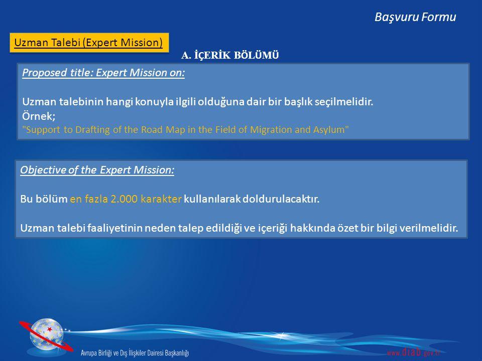 Uzman Talebi (Expert Mission) Başvuru Formu Proposed title: Expert Mission on: Uzman talebinin hangi konuyla ilgili olduğuna dair bir başlık seçilmelidir.