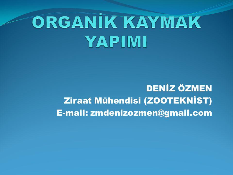 DENİZ ÖZMEN Ziraat Mühendisi (ZOOTEKNİST) E-mail: zmdenizozmen@gmail.com