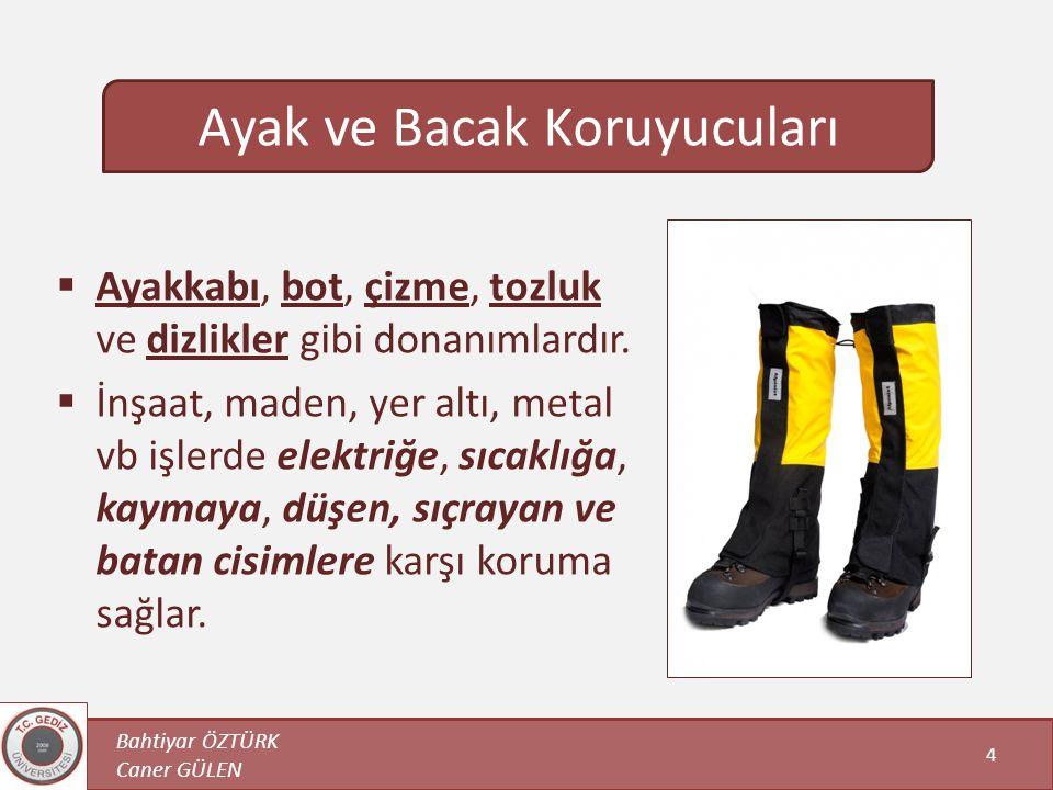  Ayakkabı, bot, çizme, tozluk ve dizlikler gibi donanımlardır.  İnşaat, maden, yer altı, metal vb işlerde elektriğe, sıcaklığa, kaymaya, düşen, sıçr