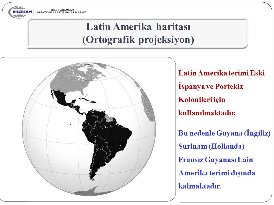 10 Latin Amerika haritası (Ortografik projeksiyon) Latin Amerika terimi Eski İspanya ve Portekiz Kolonileri için kullanılmaktadır. Bu nedenle Guyana (