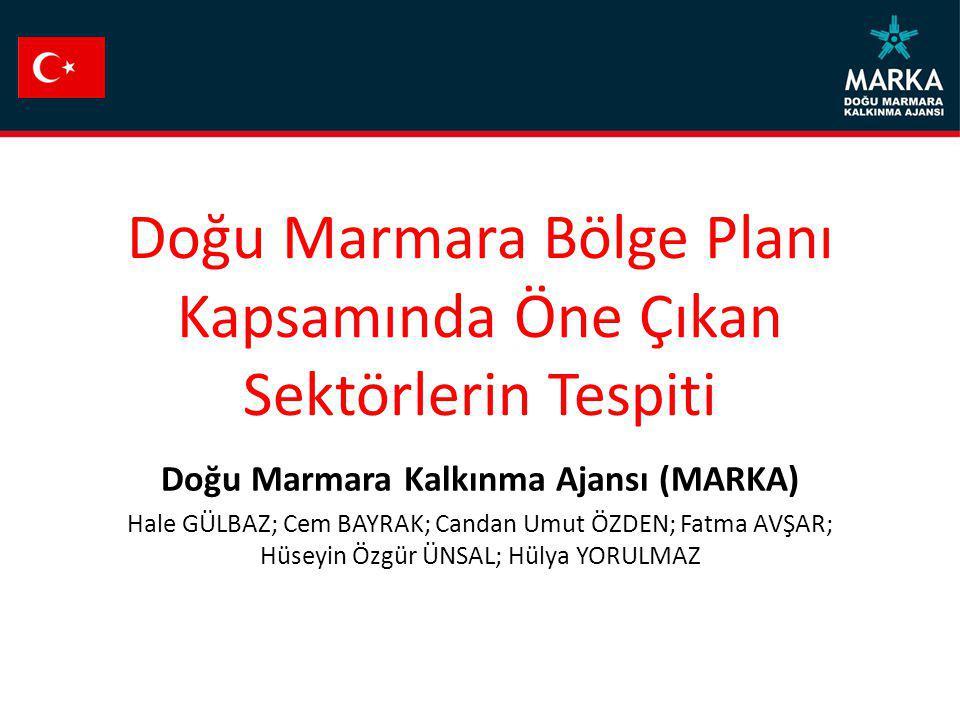 Doğu Marmara Bölge Planı Kapsamında Öne Çıkan Sektörlerin Tespiti Doğu Marmara Kalkınma Ajansı (MARKA) Hale GÜLBAZ; Cem BAYRAK; Candan Umut ÖZDEN; Fat