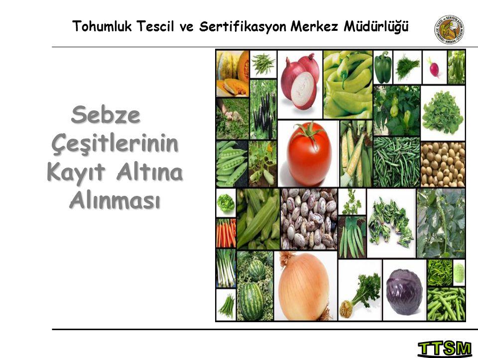 Tohumluk Tescil ve Sertifikasyon Merkez Müdürlüğü Sebze Çeşitlerinin Kayıt Altına Alınması