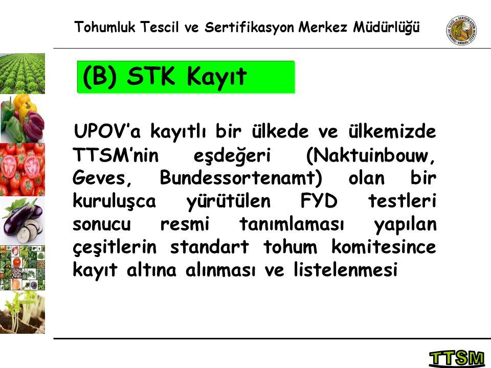 UPOV'a kayıtlı bir ülkede ve ülkemizde TTSM'nin eşdeğeri (Naktuinbouw, Geves, Bundessortenamt) olan bir kuruluşca yürütülen FYD testleri sonucu resmi