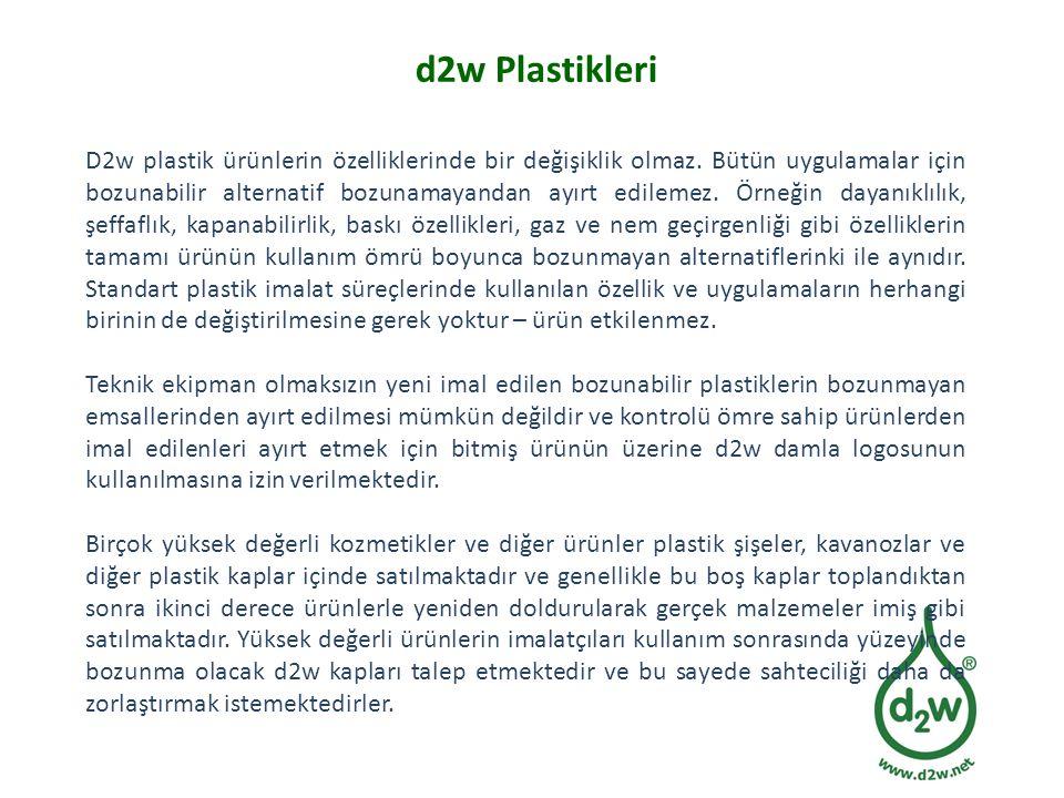 d2w Plastikleri D2w plastik ürünlerin özelliklerinde bir değişiklik olmaz. Bütün uygulamalar için bozunabilir alternatif bozunamayandan ayırt edilemez