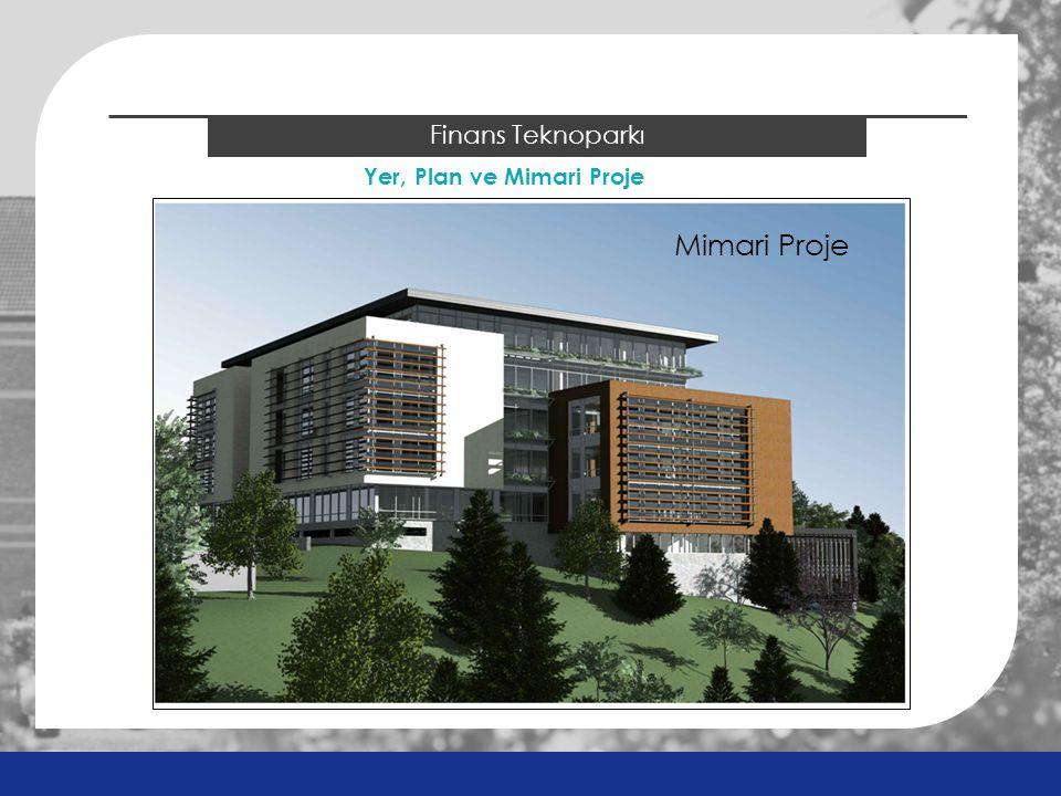 2014 ÖSYS Sonuçları Finans Teknoparkı Yer, Plan ve Mimari Proje Mimari Proje