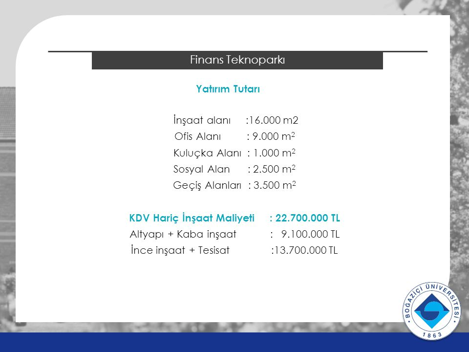 2014 ÖSYS Sonuçları Finans Teknoparkı Yatırım Tutarı İnşaat alanı :16.000 m2 Ofis Alanı : 9.000 m 2 Kuluçka Alanı : 1.000 m 2 Sosyal Alan : 2.500 m 2 Geçiş Alanları : 3.500 m 2 KDV Hariç İnşaat Maliyeti: 22.700.000 TL Altyapı + Kaba inşaat : 9.100.000 TL İnce inşaat + Tesisat :13.700.000 TL v v