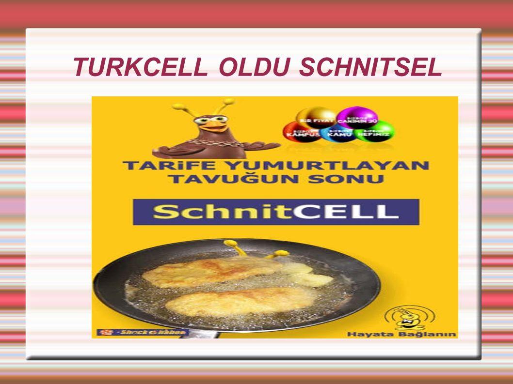 TURKCELL OLDU SCHNITSEL
