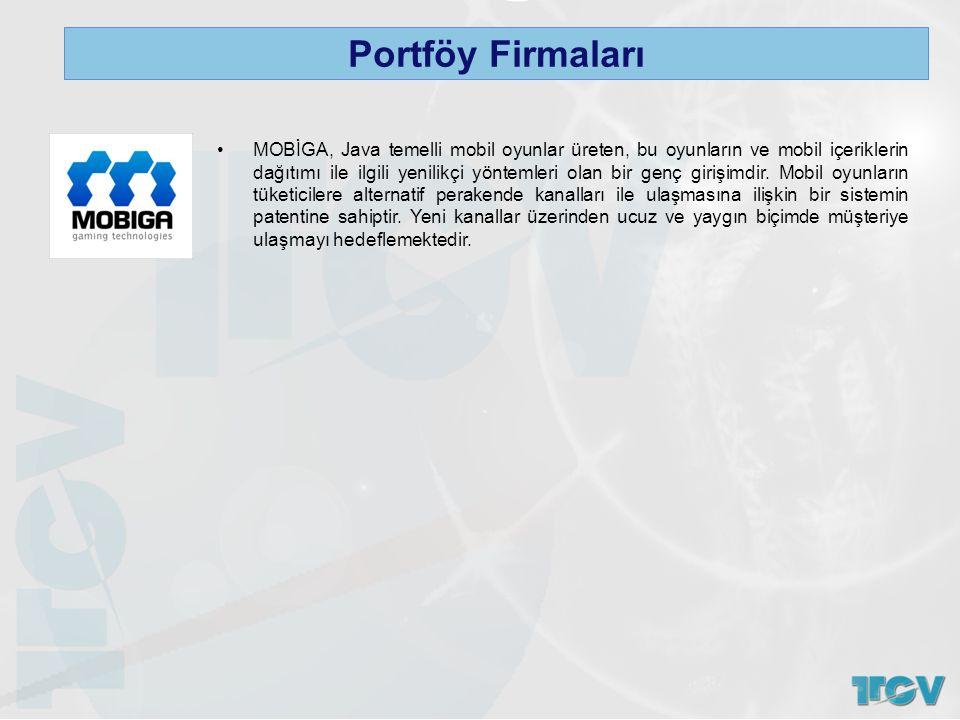 Portföy Firmaları MOBİGA, Java temelli mobil oyunlar üreten, bu oyunların ve mobil içeriklerin dağıtımı ile ilgili yenilikçi yöntemleri olan bir genç