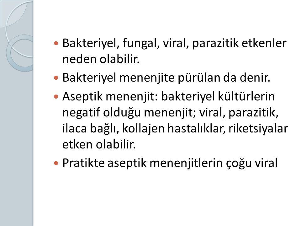 Bakteriyel, fungal, viral, parazitik etkenler neden olabilir. Bakteriyel menenjite pürülan da denir. Aseptik menenjit: bakteriyel kültürlerin negatif