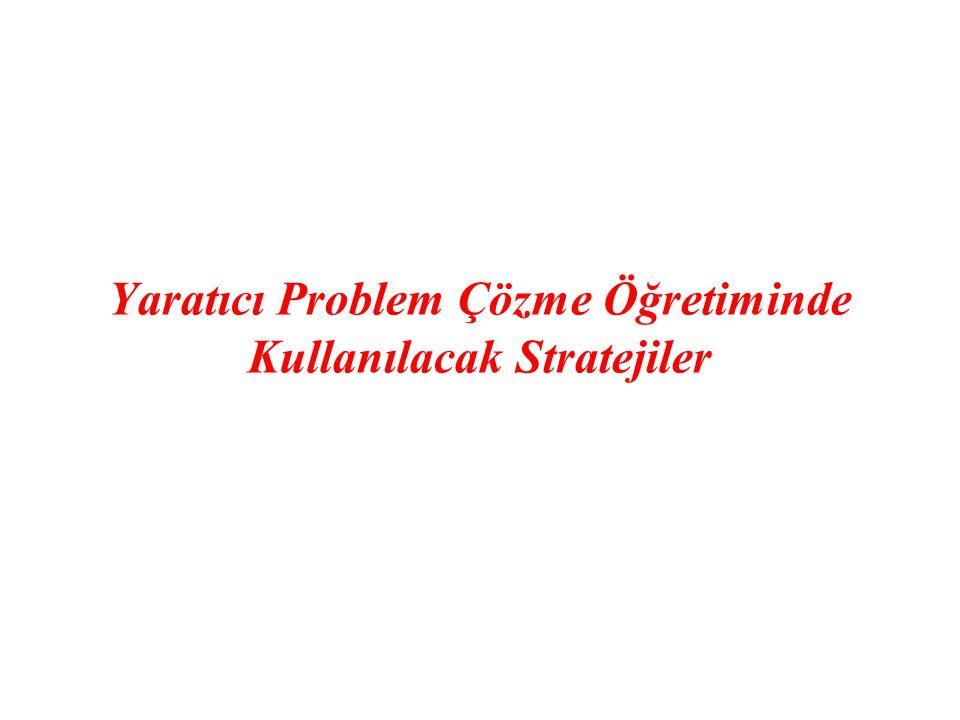 Yaratıcı Problem Çözme Öğretiminde Kullanılacak Stratejiler