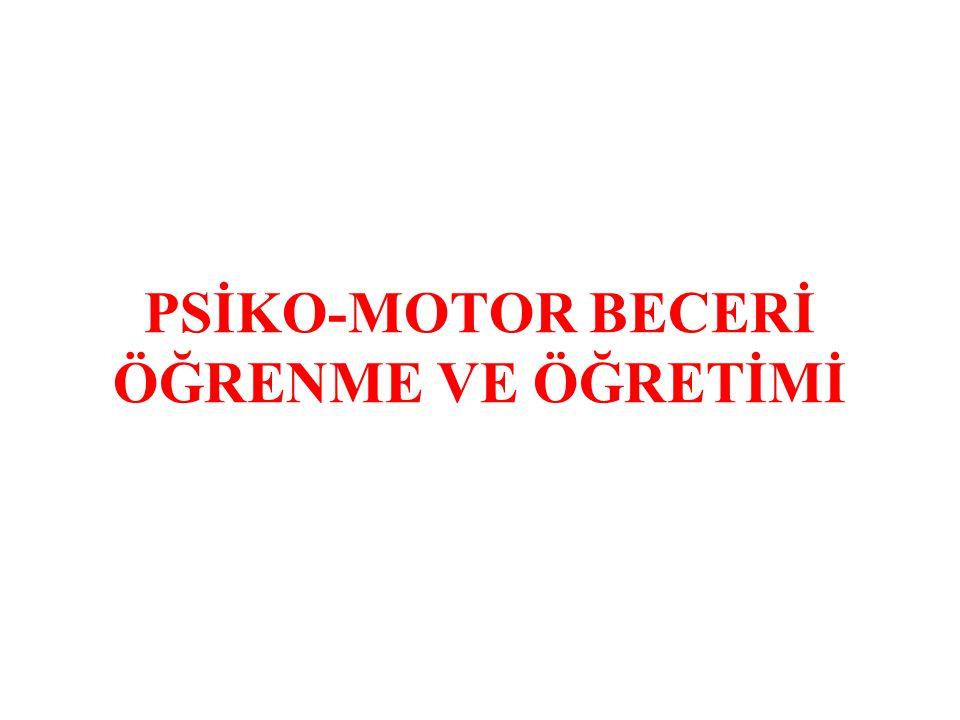 PSİKO-MOTOR BECERİ ÖĞRENME VE ÖĞRETİMİ