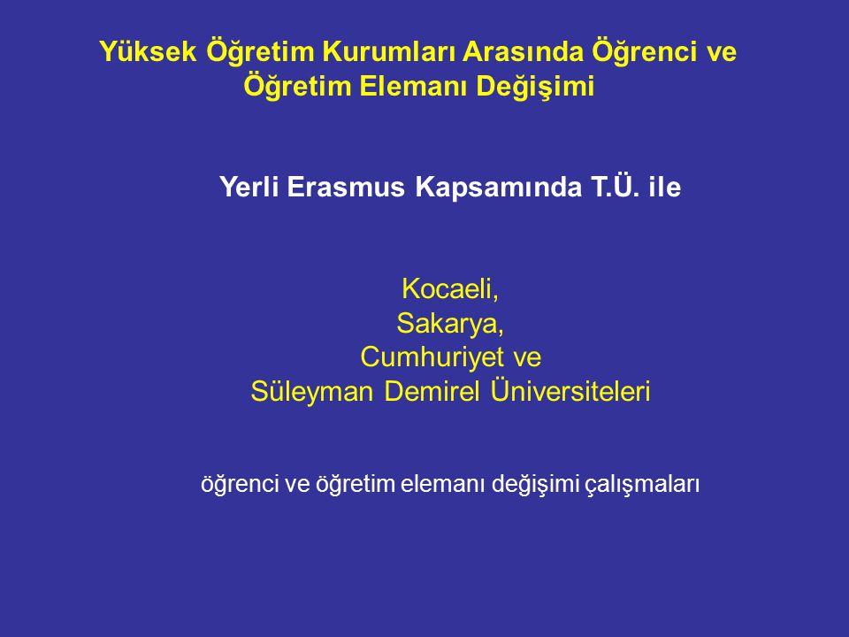 Yüksek Öğretim Kurumları Arasında Öğrenci ve Öğretim Elemanı Değişimi Yerli Erasmus Kapsamında T.Ü.