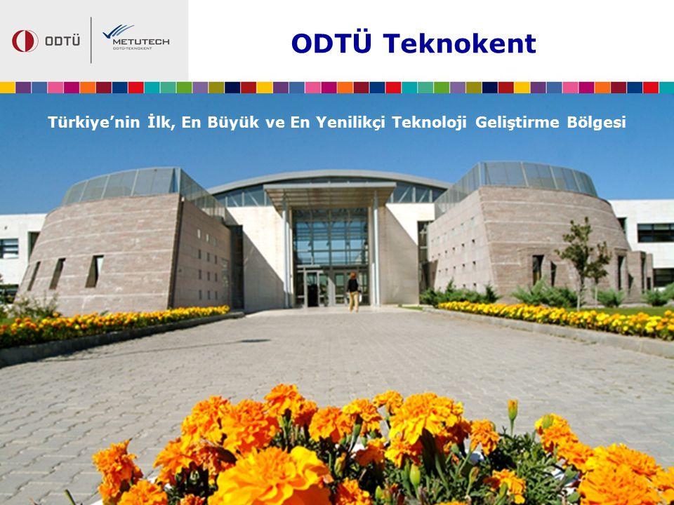 ODTÜ Teknokent Türkiye'nin İlk, En Büyük ve En Yenilikçi Teknoloji Geliştirme Bölgesi