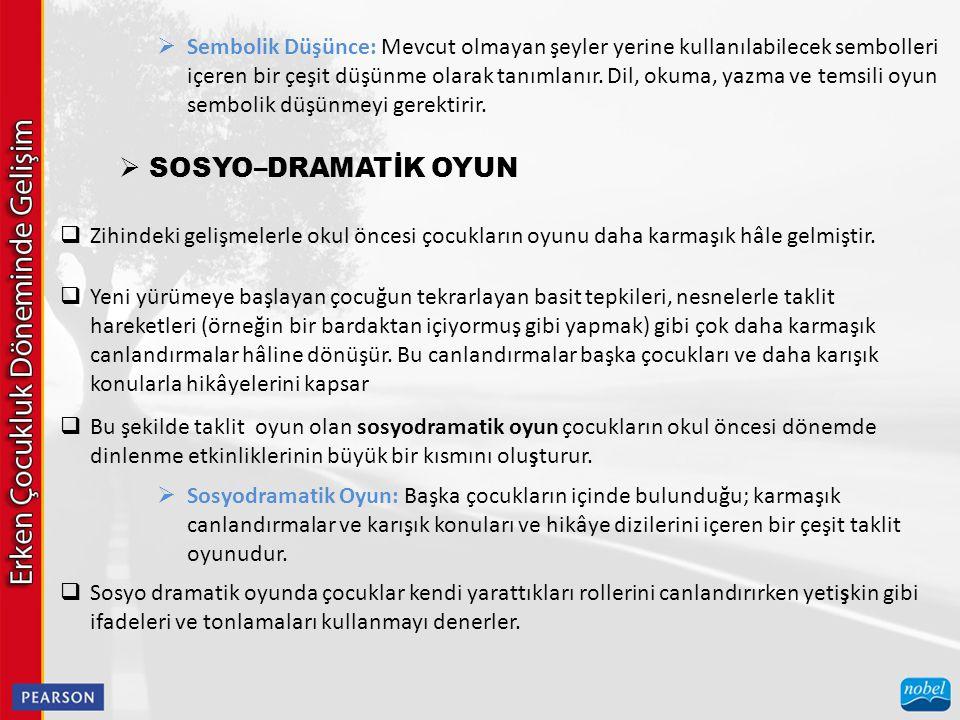  Sosyodramatik Oyun ve Zihin  Oyun ve üç temel gelişim alanı arasında dairesel bir ilişki vardır: zekâ, yaratıcılık ve dil.