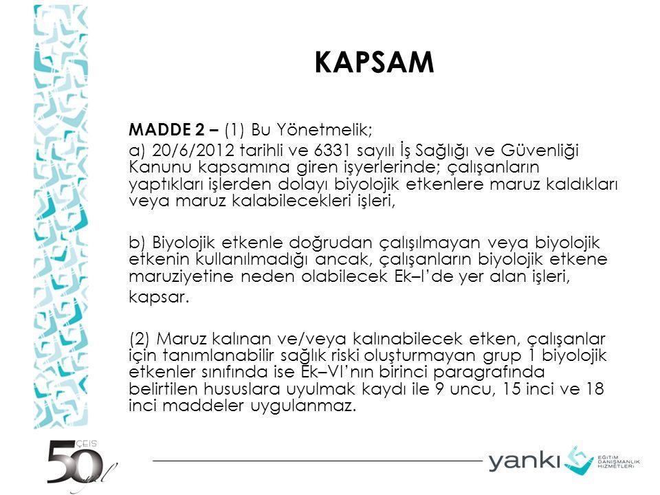 KAPSAM MADDE 2 – (1) Bu Yönetmelik; a) 20/6/2012 tarihli ve 6331 sayılı İş Sağlığı ve Güvenliği Kanunu kapsamına giren işyerlerinde; çalışanların yapt