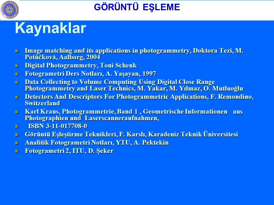 Kaynaklar Image matching and its applications in photogrammetry, Doktora Tezi, M.