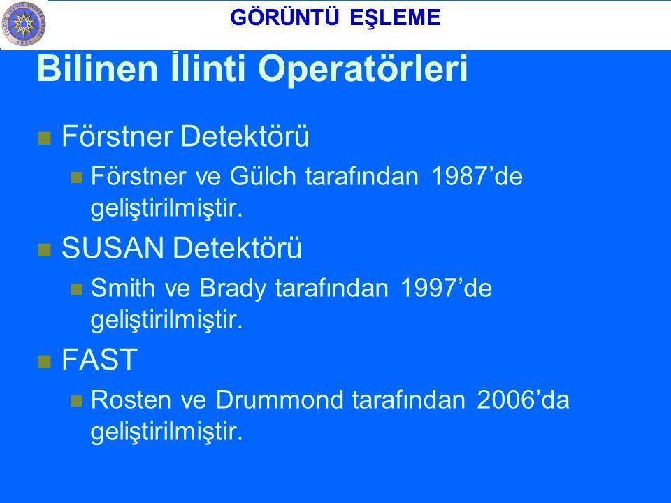 Bilinen İlinti Operatörleri Förstner Detektörü Förstner ve Gülch tarafından 1987'de geliştirilmiştir.