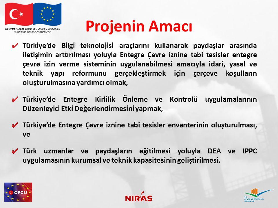 Projenin Amacı Türkiye'de Bilgi teknolojisi araçlarını kullanarak paydaşlar arasında iletişimin arttırılması yoluyla Entegre Çevre iznine tabi tesisle