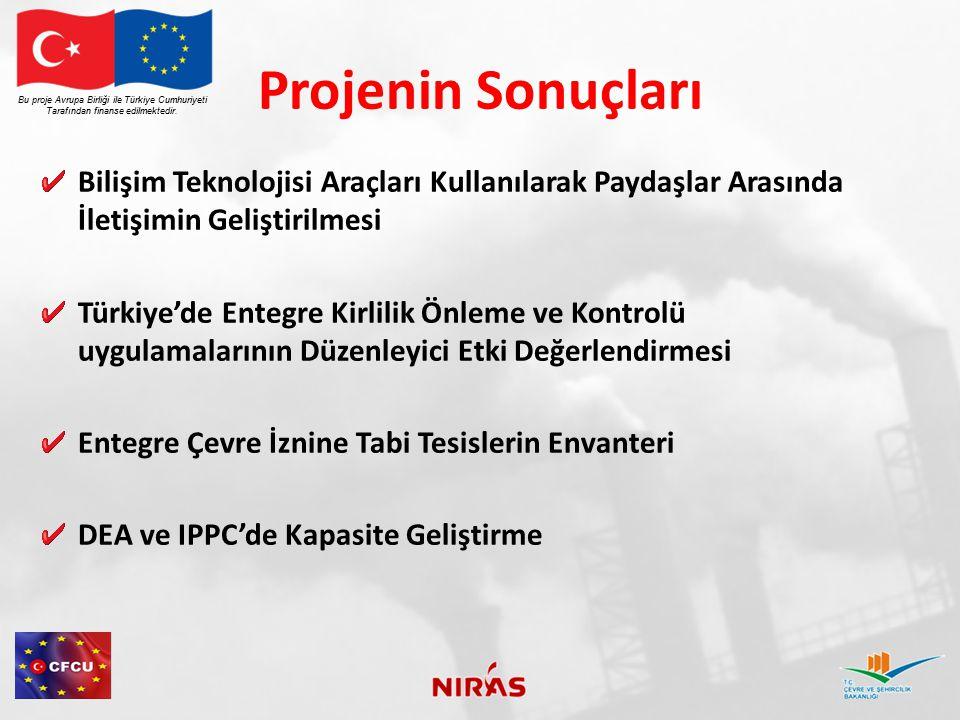 Projenin Sonuçları Bilişim Teknolojisi Araçları Kullanılarak Paydaşlar Arasında İletişimin Geliştirilmesi Türkiye'de Entegre Kirlilik Önleme ve Kontro