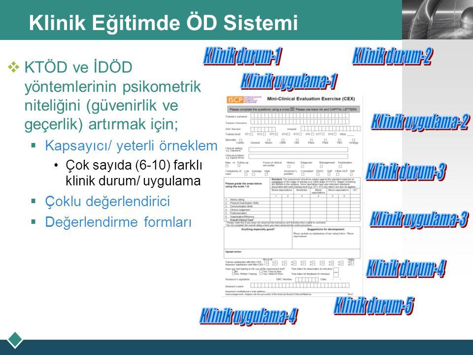 LOGO Klinik Eğitimde ÖD Sistemi  KTÖD ve İDÖD yöntemlerinin psikometrik niteliğini (güvenirlik ve geçerlik) artırmak için;  Kapsayıcı/ yeterli örnek