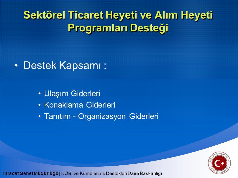 İhracat Genel Müdürlüğü   KOBİ ve Kümelenme Destekleri Daire Başkanlığı E-Ticaret Desteği Başvuru Mercii : T.C.