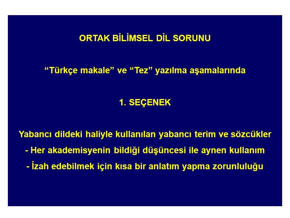 ORTAK BİLİMSEL DİL SORUNU Türkçe makale ve Tez yazılma aşamalarında 1.