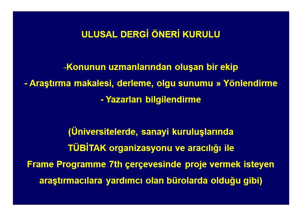 ULUSAL YAYINLARA ÖNEM VERİLMELİDİR   Akademik aşamalarda araştırmaların puanlamada önem derecesi : SCI dahil dergilerde yabancı dilde yayımlanan makaleler > Türkçe makaleler