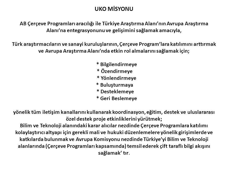 UKO MİSYONU AB Çerçeve Programları aracılığı ile Türkiye Araştırma Alanı'nın Avrupa Araştırma Alanı'na entegrasyonunu ve gelişimini sağlamak amacıyla,