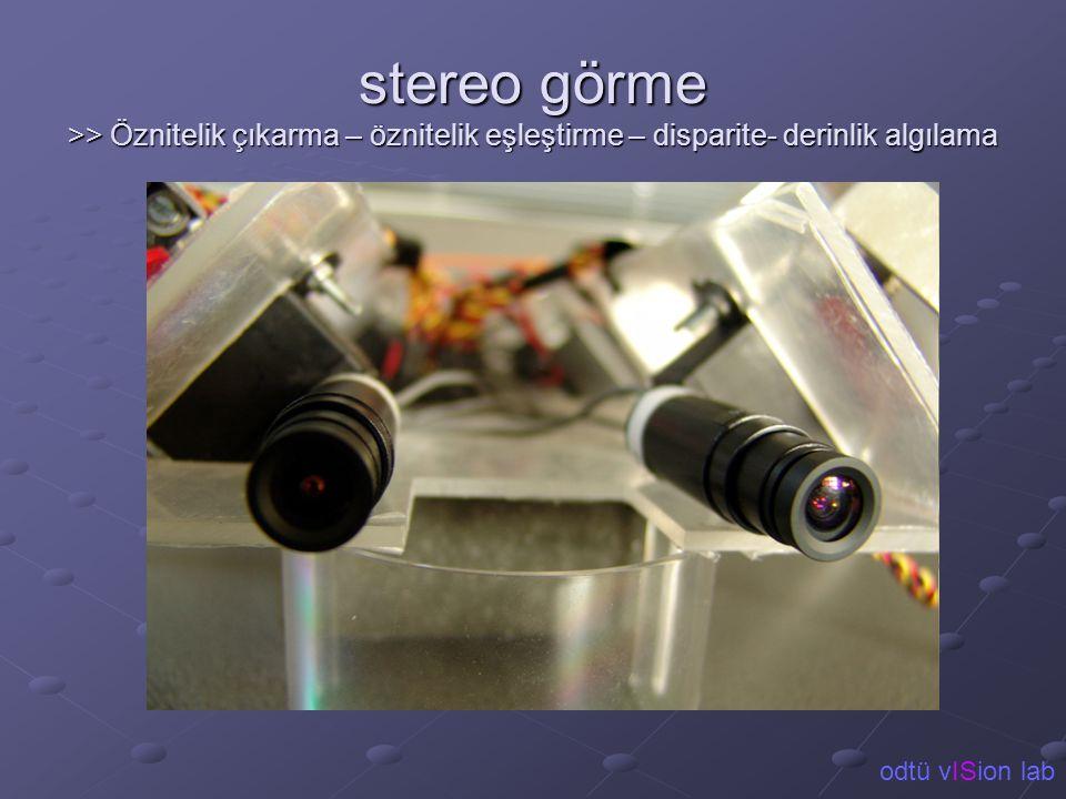 stereo görme >> Öznitelik çıkarma – öznitelik eşleştirme – disparite- derinlik algılama odtü vISion lab